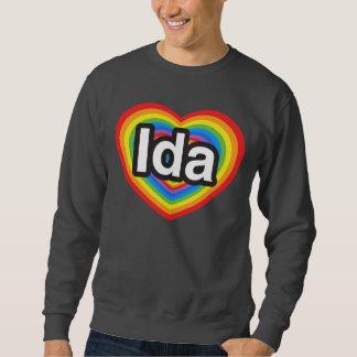 I love Ida. I love you Ida. Heart Sweatshirt