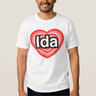 I love Ida. I love you Ida. Heart Tee Shirt