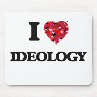 I Love Ideology Mouse Pad