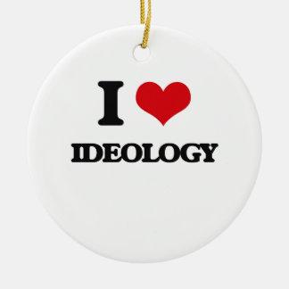 I love Ideology Ornaments