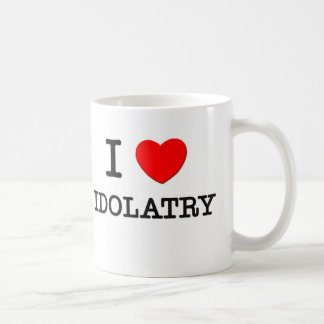 I Love Idolatry Mug
