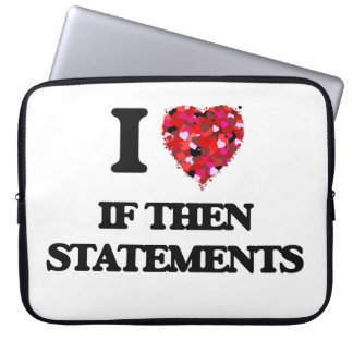 I Love If Then Statements Laptop Sleeve