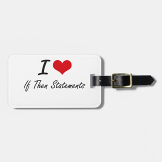 I love If Then Statements Travel Bag Tags