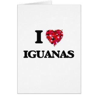 I Love Iguanas Greeting Card