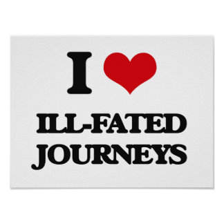 I love Ill-Fated Journeys Posters