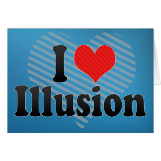 I Love Illusion Greeting Card