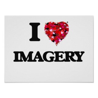 I Love Imagery Poster