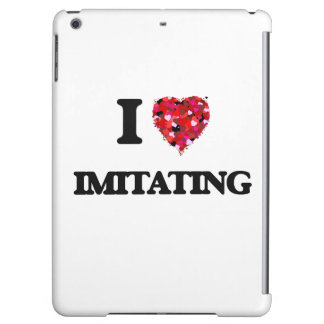 I Love Imitating Cover For iPad Air