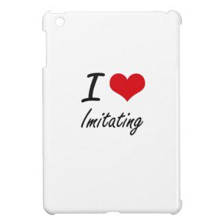 I Love Imitating Cover For The iPad Mini