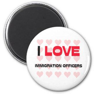I LOVE IMMIGRATION OFFICERS MAGNET