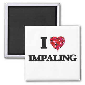 I Love Impaling 2 Inch Square Magnet