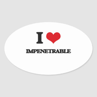 I Love Impenetrable Oval Stickers