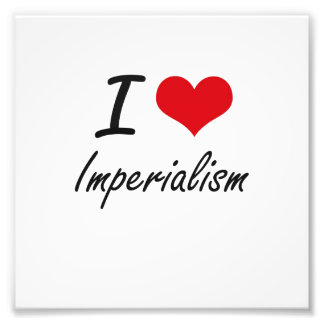 I Love Imperialism Photo Print
