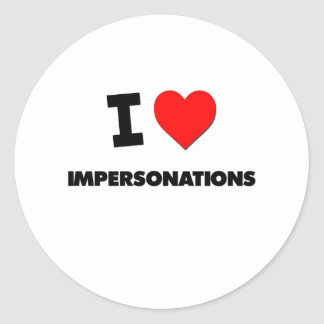 I Love Impersonations Classic Round Sticker