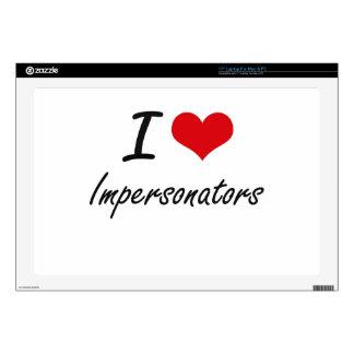 "I Love Impersonators 17"" Laptop Skin"