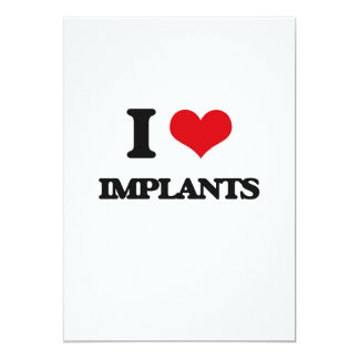 "I Love Implants 5"" X 7"" Invitation Card"