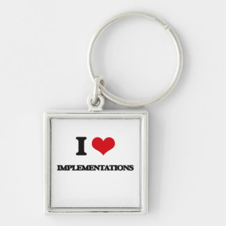 I Love Implementations Key Chain