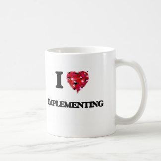 I Love Implementing Classic White Coffee Mug