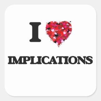 I Love Implications Square Sticker