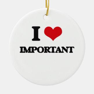 I Love Important Ornaments
