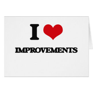 I Love Improvements Greeting Cards