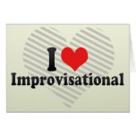 I Love Improvisational Greeting Card