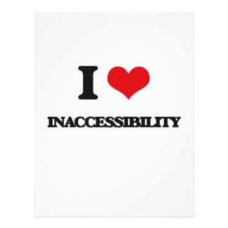 """I Love Inaccessibility 8.5"""" X 11"""" Flyer"""