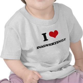 I Love Inadvertently Shirt