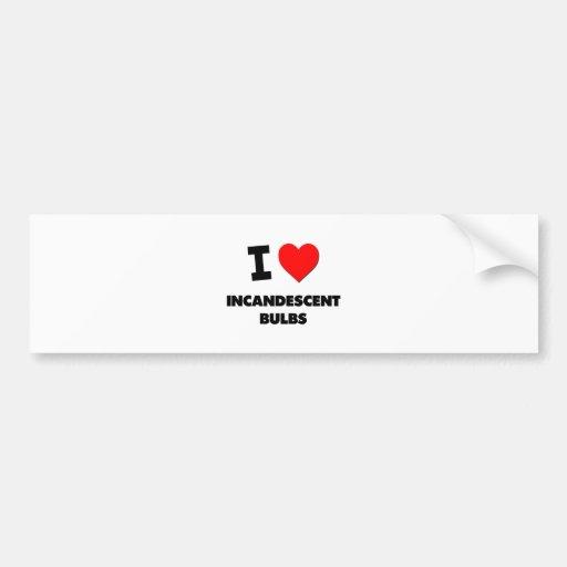I Love Incandescent Bulbs Car Bumper Sticker