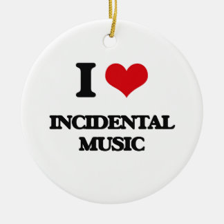 I Love INCIDENTAL MUSIC Double-Sided Ceramic Round Christmas Ornament