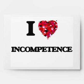 I Love Incompetence Envelopes