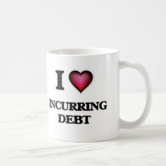 I Love Incurring Debt Coffee Mug