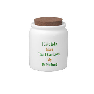 I Love India More Than I Ever Loved My Ex Husband. Candy Jar
