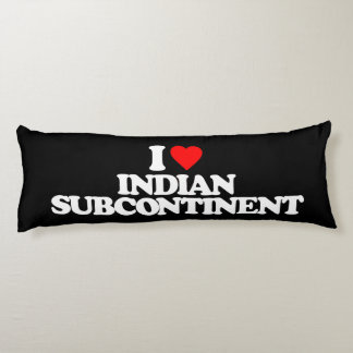I LOVE INDIAN SUBCONTINENT BODY PILLOW