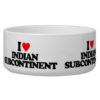 I LOVE INDIAN SUBCONTINENT DOG BOWL