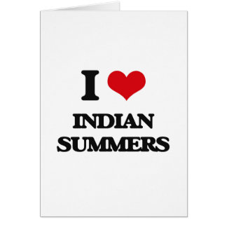 I Love Indian Summers Greeting Card