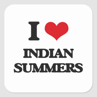 I Love Indian Summers Square Sticker