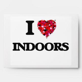I Love Indoors Envelopes
