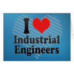 I Love Industrial Engineers Greeting Cards