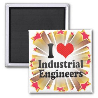 I Love Industrial Engineers Fridge Magnets