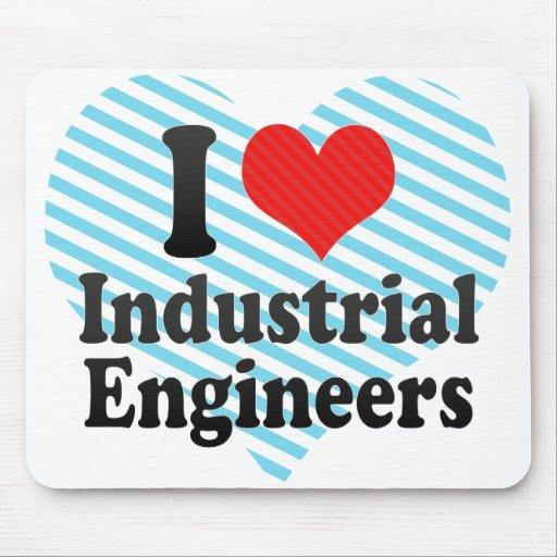 I Love Industrial Engineers Mousepads