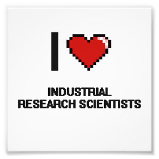 I love Industrial Research Scientists Photo Print