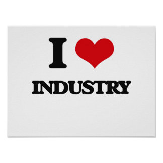 I Love Industry Print