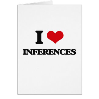 I Love Inferences Greeting Card