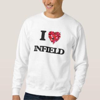 I Love Infield Pull Over Sweatshirts