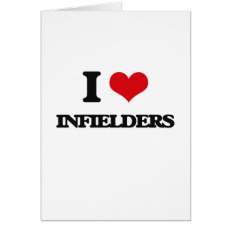 I Love Infielders Greeting Cards