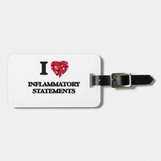 I Love Inflammatory Statements Bag Tag