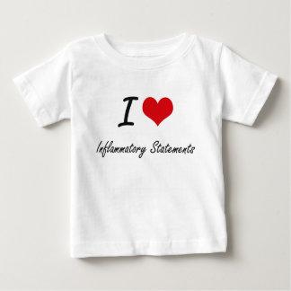 I Love Inflammatory Statements Tee Shirts