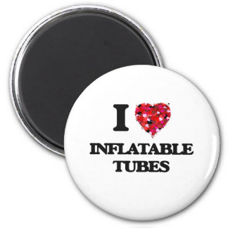 I Love Inflatable Tubes 2 Inch Round Magnet