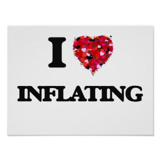 I Love Inflating Poster